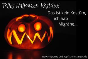 Das ist kein Halloween-Kostüm, ich hab Migräne!